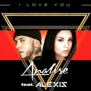 Analise feat. Alexis - I Love You
